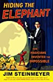 img - for Hiding The Elephant: How Magicians Invented the Impossible by Steinmeyer, Jim (2005) Paperback book / textbook / text book
