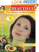Your Right to Be Beautiful: The Miracle of Raw Foods