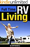 Full Time RV Living: The Essential Gu...