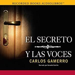 El Secreto y Las Voces [The Secret and the Voices] Audiobook