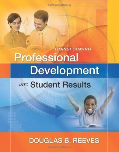 Transforming Professional Development Into Student Results by Douglas B. Reeves unknown Edition [Paperback(2010)], aa