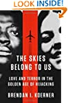 The Skies Belong to Us: Love and Terr...