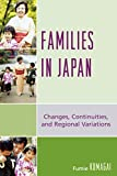 img - for Families in Japan: Changes, Continuities, and Regional Variations book / textbook / text book