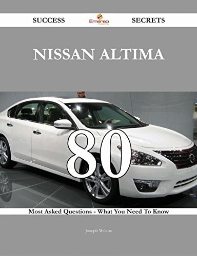 nissan-altima-80-success-secrets-80-most-asked-questions-on-nissan-altima-what-you-need-to-know