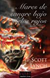 Mares de sangre bajo cielos rojos/ Red Seas Under Red Skies (Los Caballeros Bastardos/ Gentleman Bastard Sequence) (Spanish Edition) (8420682470) by Lynch, Scott