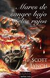 Mares de sangre bajo cielos rojos/ Red Seas Under Red Skies (Los Caballeros Bastardos/ Gentleman Bastard Sequence) (Spanish Edition) (8420682470) by Lynch, Scott