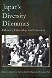 img - for Japan's Diversity Dilemmas: Ethnicity, Citizenship, and Education book / textbook / text book