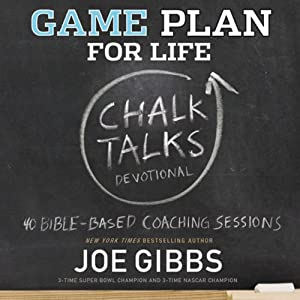 Game Plan for Life: Chalk Talks   [Joe Gibbs]