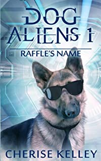 (FREE on 7/16) Dog Aliens 1:  Raffle's Name by Cherise Kelley - http://eBooksHabit.com