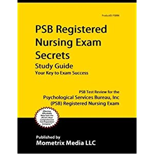 Registered Nurse Exam Questions on Psb Registered Nursing Exam Secrets Study Guide  Psb Test Review For