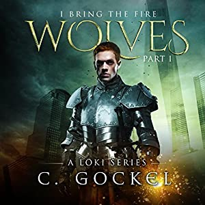 I Bring the Fire Series, Book 1 - C. Gockel