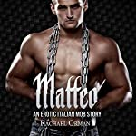 Matteo: Dark Erotic Mob Romance: Rossi Family, Book 1 | Rachael Orman