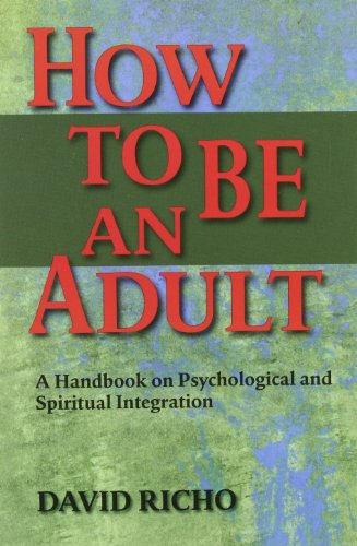How to Be an Adult: A Handbook for Psychological and...