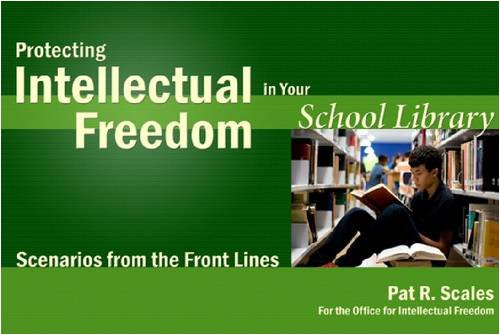 Protecting Intellectual Freedom in Your School Library:...