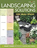 img - for Landscaping Solutions for Small Spaces: 10 Smart Plans for Designing & Planting Small Gardens book / textbook / text book