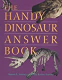 The Handy Dinosaur Answer Book (The Handy Answer Book Series) (1578590698) by Barnes-Svarney, Patricia