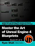 Master the Art of Unreal Engine 4 - Blueprints: Book #1 - Basics - HUD, Portals and Superpowers!