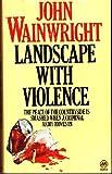 Landscape with Violence