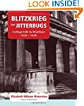 Blitzkrieg and Jitterbugs: College Li...