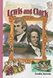 Lewis and Clark (History Makers Bios)