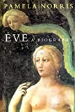 Eve: A Biography (0814758150) by Norris, Pamela