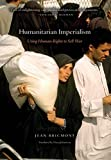 Humanitarian Imperialism: Using Human Rights to Sell War (1583671471) by Jean Bricmont