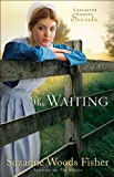 img - for Waiting, The (Lancaster County Secrets Book #2): A Novel book / textbook / text book