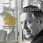 In Zungen reden: Stimmenimitationen von Gott bis Jandl | Robert Gernhardt