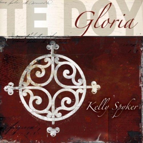 te-doy-gloria-by-kelly-spyker-2005-01-01j