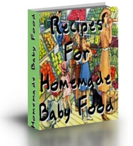Recipes For How to Make Homemade Baby Food