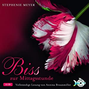 Bis(s) zur Mittagsstunde (Twilight-Saga 2) | [Stephenie Meyer]
