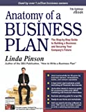 Anatomy of a Business Plan: The Step-by-Step Guide to Building a Business and Securing Your Company's Future (Anatomy of a Business Plan: A ... Smart, Building the Business, & Securin)