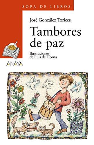 Tambores de paz (Literatura Infantil (6-11 Años) - Sopa De Libros)
