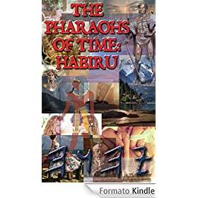 The Pharaohs of Time - Habiru (The Future of Real History Book 1) (English Edition)