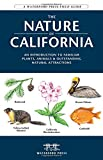 The Nature of California: An Introduction to Familiar Plants, Animals  &  Outstanding Natural Attractions (Waterford Press Field Guides)