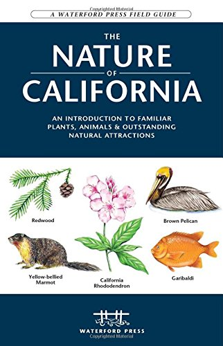 The Nature Of California: An Introduction To Familiar Plants And Animals & Outstanding Natural Attractions