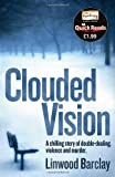 Clouded Vision (Quick Reads 2011) Linwood Barclay