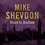 The Road to Bedlam: The Courts of the Feyre, Book 2 (       UNABRIDGED) by Mike Shevdon Narrated by Nigel Carrington