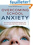 Overcoming School Anxiety: How to Hel...