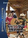 His Country Cinderella (Harlequin Special Edition)