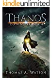 Dawn of Man (Thanos Book 1)