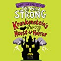 Krankenstein's Crazy House of Horror Audiobook by Jeremy Strong Narrated by Paul Chequer