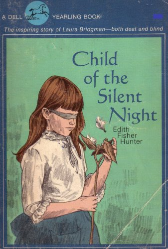 Child of the Silent Night: The Inspiring Story of Laura Bridgman, Both Deaf and Blind (44001223075, DYB007010), Edith Fisher Hunter