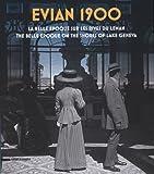 Dario Cimorelli Evian 1900 : La belle époque sur les rives du Léman