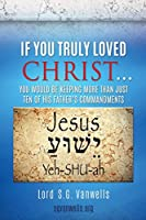 If You Truly Loved Christ...