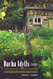 "Melissa Caldwell, ""Dacha Idylls: Living Organically in Russia's Countryside"" (University of California Press, 2010)"