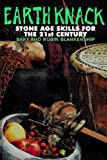 img - for The Earth Knack: Stone Age Skills for the 21st Century by Bart Blankenship (1-May-1996) Paperback book / textbook / text book