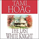 The Last White Knight | Tami Hoag