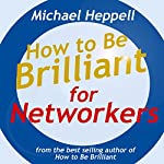 How to Be Brilliant for Networkers | Michael Heppell