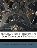 img - for !romea!: Loa Original En Dos Cuadros Y En Verso (Spanish Edition) book / textbook / text book